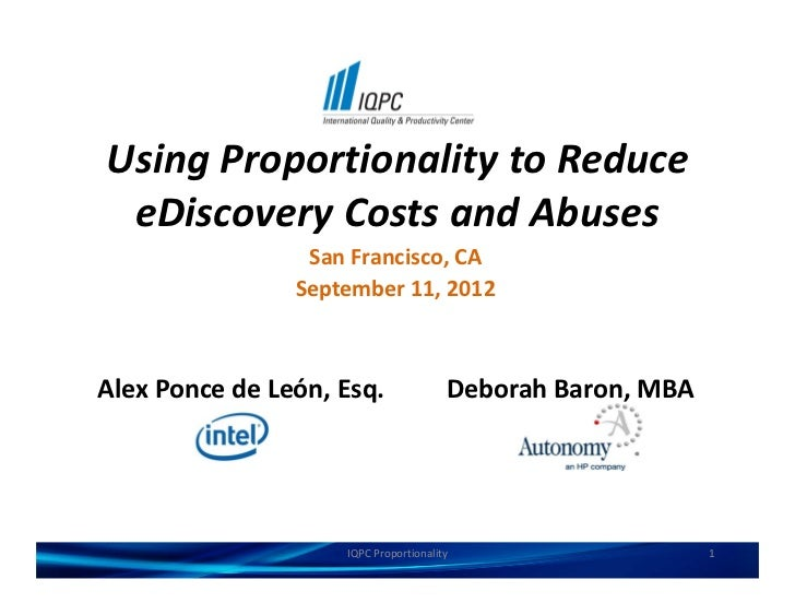 IQPC 2012: Using Proportionality to Reduce Costs and Abuses