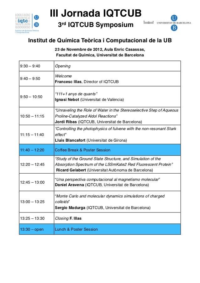 III Jornada IQTCUB                  3rd IQTCUB Symposium    Institut de Química Teòrica i Computacional de la UB          ...