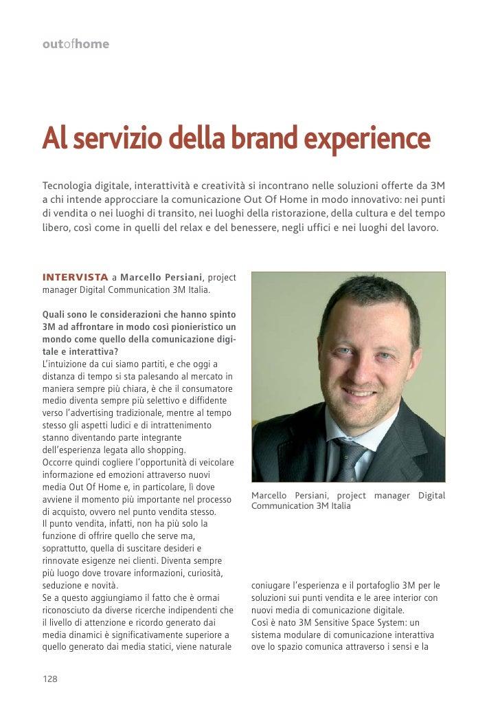 outofhomeAl servizio della brand experienceTecnologia digitale, interattività e creatività si incontrano nelle soluzioni o...