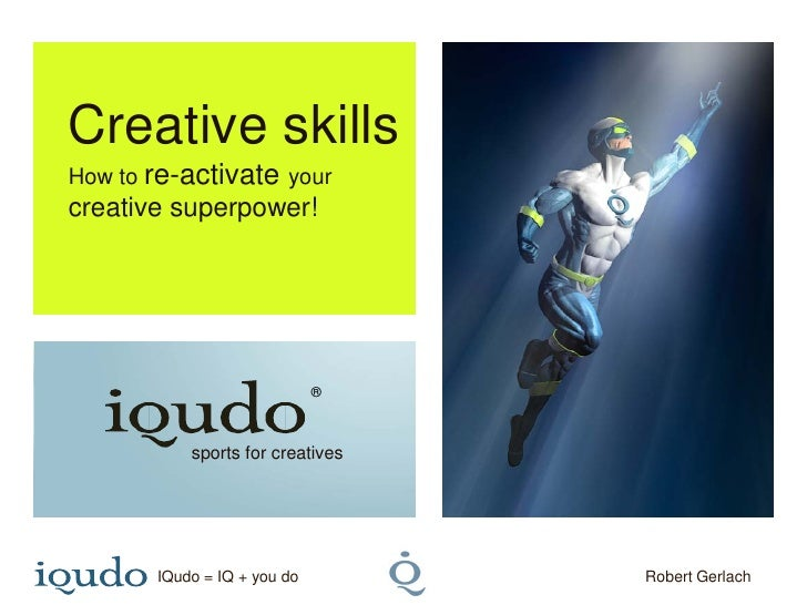 Creative skillsHow to re-activate yourcreative superpower!                             ®           sports for creatives   ...
