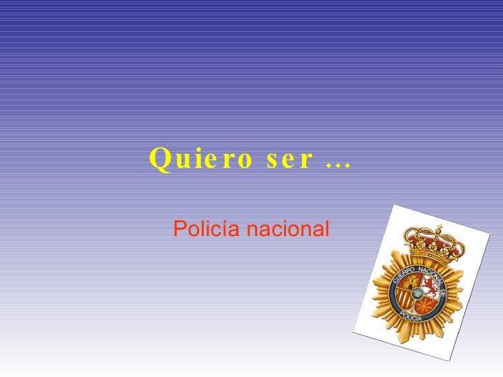 Quiero ser … Policía nacional
