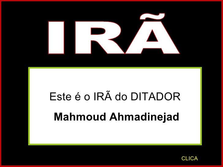 IRÃ Este é o IRÃ do DITADOR Mahmoud Ahmadinejad   CLICA