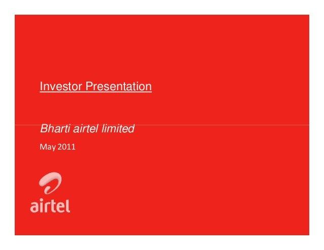 Investor PresentationBharti airtel limitedMay 2011