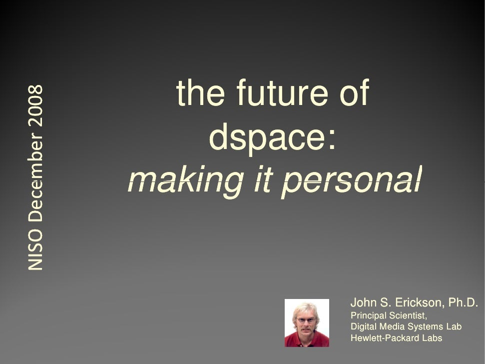 the future of NISO December 2008                             dspace:                          dspace:                     ...