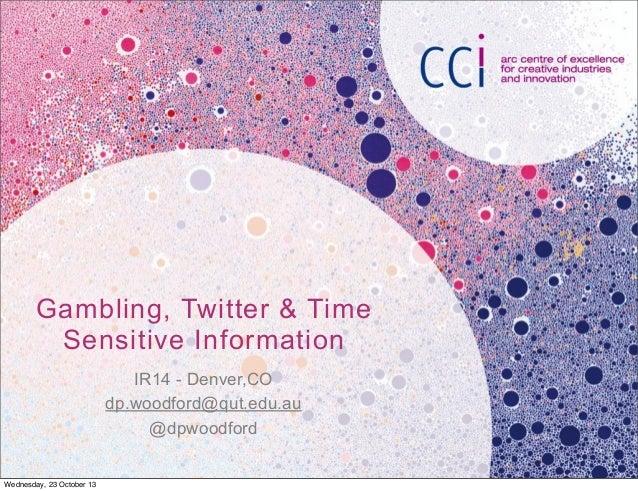 Slicing Big Data: Gambling, Twitter & Time Sensitive Information