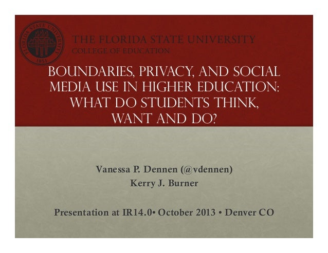Boundaries, privacy, and social media use in higher education: what do students think, want and do?  Vanessa P. Dennen (@v...