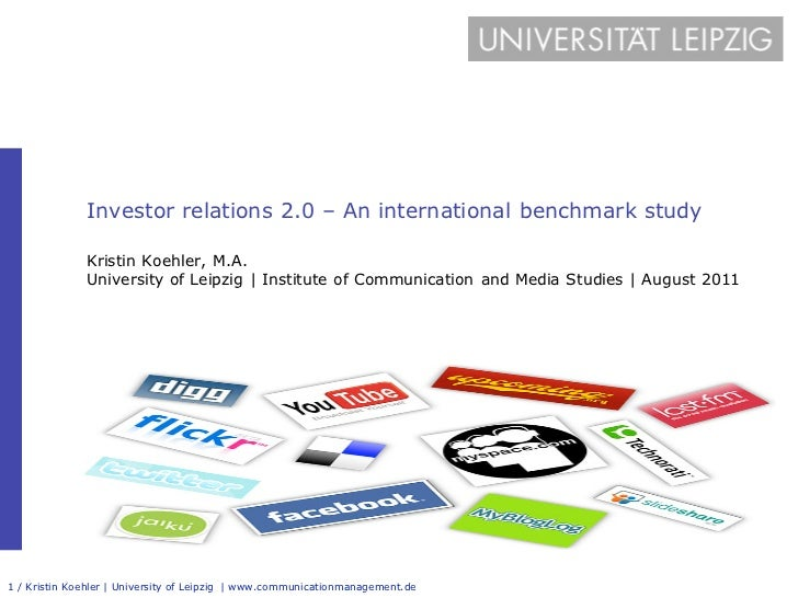 Investor relations 2.0 – An international benchmark study              Kristin Koehler, M.A.               University of L...