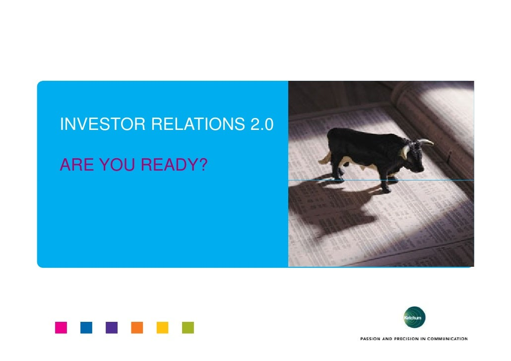 INVESTOR RELATIONS 2.0  ARE YOU READY?