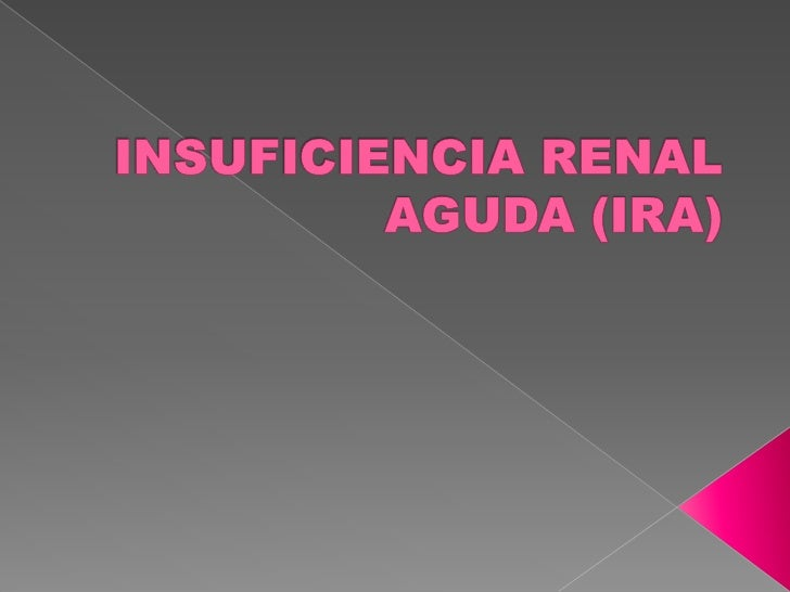 INSUFICIENCIA RENAL AGUDA (IRA)<br />
