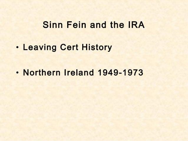 Sinn Fein and the IRA • Leaving Cert History • Northern Ireland 1949-1973