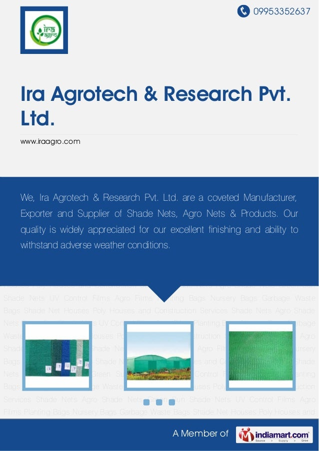 09953352637A Member ofIra Agrotech & Research Pvt.Ltd.www.iraagro.comShade Nets Agro Shade Nets Green Sun Shade Nets UV Co...