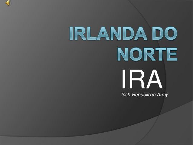 Ira Irlanda do Norte