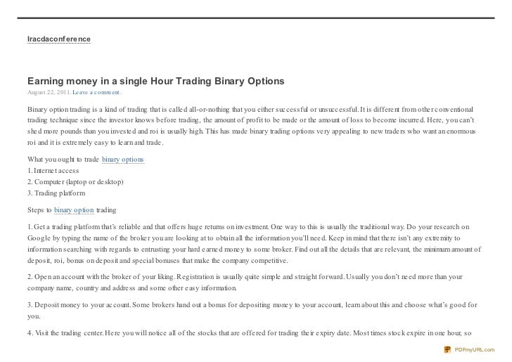 Iracdaconf erenceEarning money in a single Hour Trading Binary OptionsAug ust 22, 2011. Leave a co mment.Binary option tra...