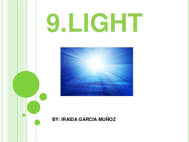 9.LIGHT BY: IRAIDA GARCIA MUÑOZ
