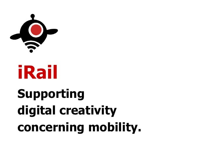 iRailSupportingdigital creativityconcerning mobility.