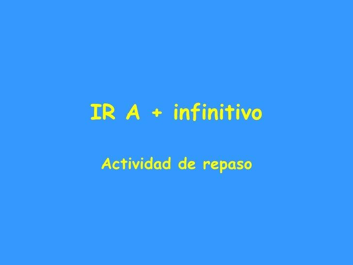 IR A + infinitivo Actividad de repaso