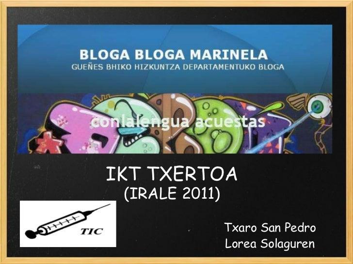 Txaro San Pedro Lorea Solaguren IKT TXERTOA (IRALE 2011)