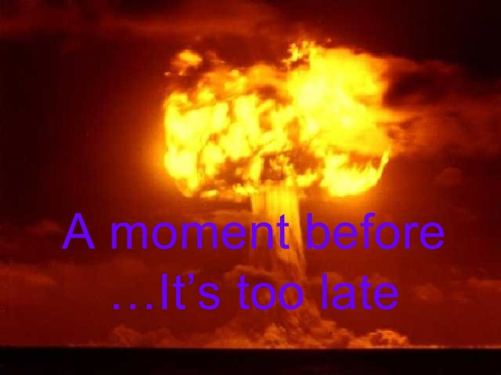 A moment before It's too late…