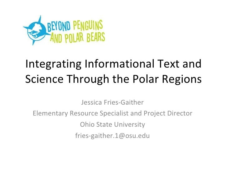 Integrating Informational Text and Science Through the Polar Regions Jessica Fries-Gaither Elementary Resource Specialist ...