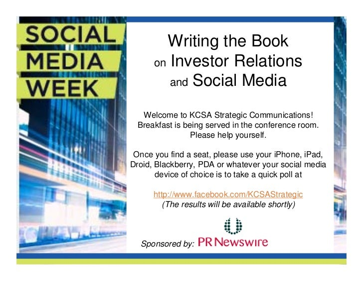 Writing the Book      on Investor Relations         and Social Media   Welcome to KCSA Strategic Communications!  Breakfas...