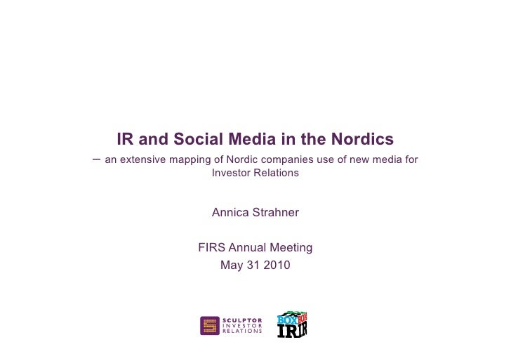 IR and Social Media in the Nordics – an extensive mapping of Nordic companies use of new media for                        ...