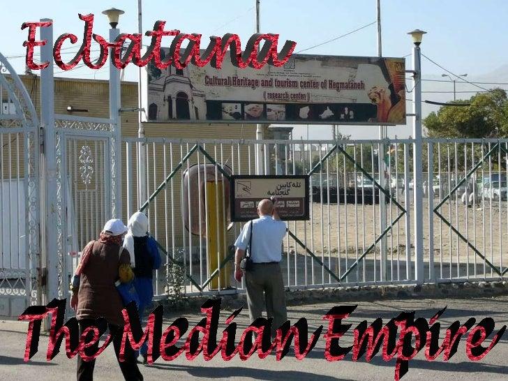 The Median Empire Ecbatana