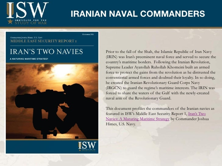 IRANIAN NAVAL COMMANDERS           Title      Prior to the fall of the Shah, the Islamic Republic of Iran Navy      (IRIN)...