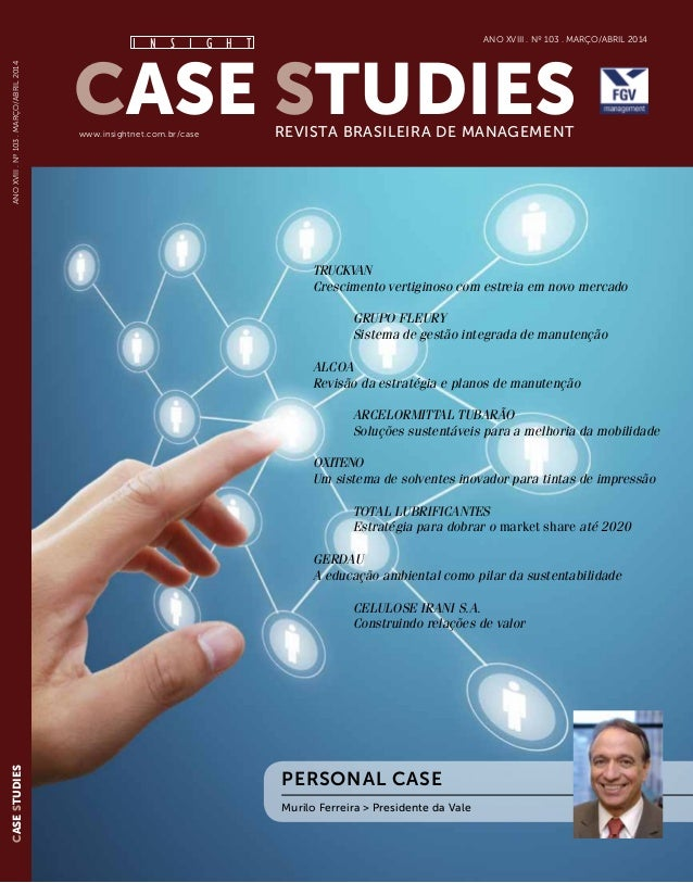 Case StudiesRevista Brasileira de Managementwww.insightnet.com.br/case Ano XVIiI . Nº 103 . março/abril 2014 AnoXVIiI.Nº10...
