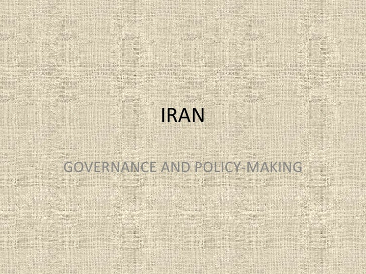 IRANGOVERNANCE AND POLICY-MAKING