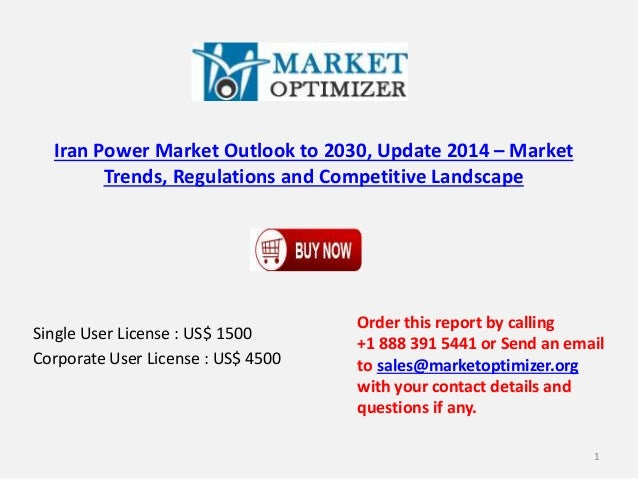 Iran Power Market Outlook to 2030, Update 2014 – Market  Trends, Regulations and Competitive Landscape  Single User Licens...