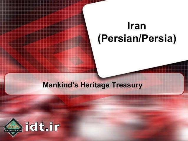 Iran (Persian/Persia)  Mankind's Heritage Treasury