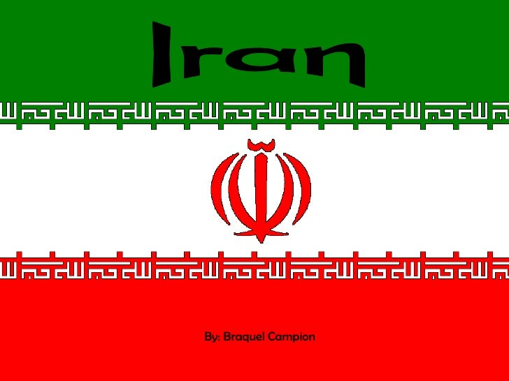 Iran By: Braquel Campion