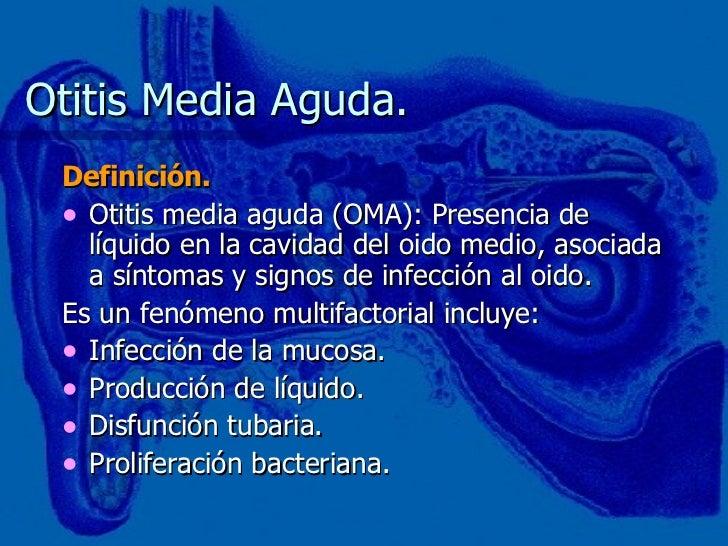 Otitis Media Aguda. <ul><li>Definición. </li></ul><ul><li>Otitis media aguda (OMA): Presencia de líquido en la cavidad del...