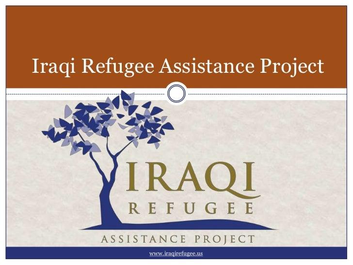 Iraqi Refugee Assistance Project<br />www.iraqirefugee.us<br />