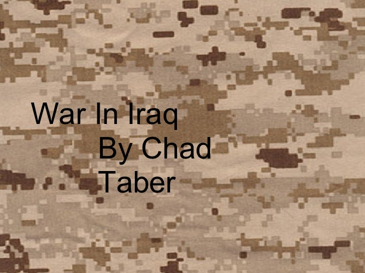 War In Iraq By Chad Taber