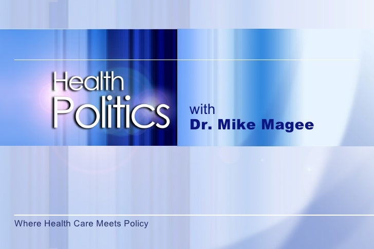 Where Health Care Meets Policy  with Dr. Mike Magee