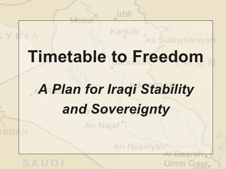 Timetable to Freedom A Plan for Iraqi Stability and Sovereignty