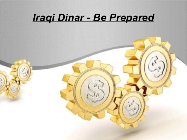 Iraqi Dinar- be prepared