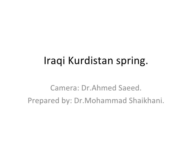 Iraqi Kurdistan spring. Camera: Dr.Ahmed Saeed. Prepared by: Dr.Mohammad Shaikhani.