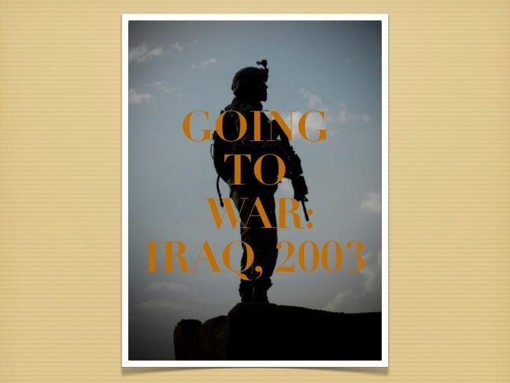 GOING   TO   WAR:IRAQ, 2003