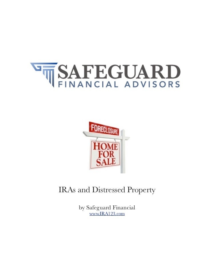 IRAs and Distressed Property     by Safeguard Financial         www.IRA123.com