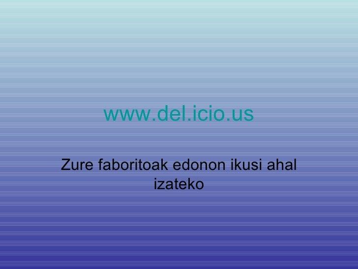 www.del.icio.us Zure faboritoak edonon ikusi ahal izateko
