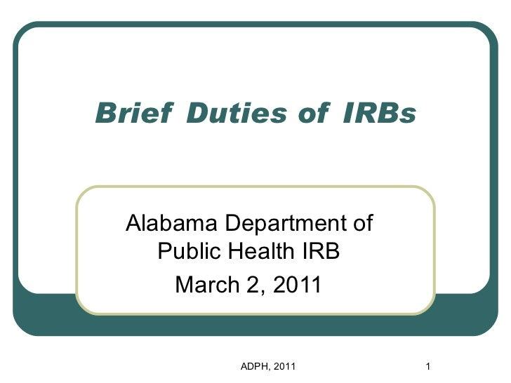 Brief Duties of IRBs Alabama Department of Public Health IRB March 2, 2011 ADPH, 2011