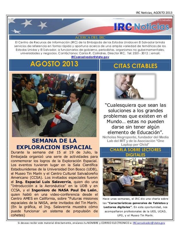 IRC Noticias, AGOSTO 2013  ACERCA DEL IRC El Centro de Recursos de Información (IRC) de la Embajada de los Estados Unidos ...