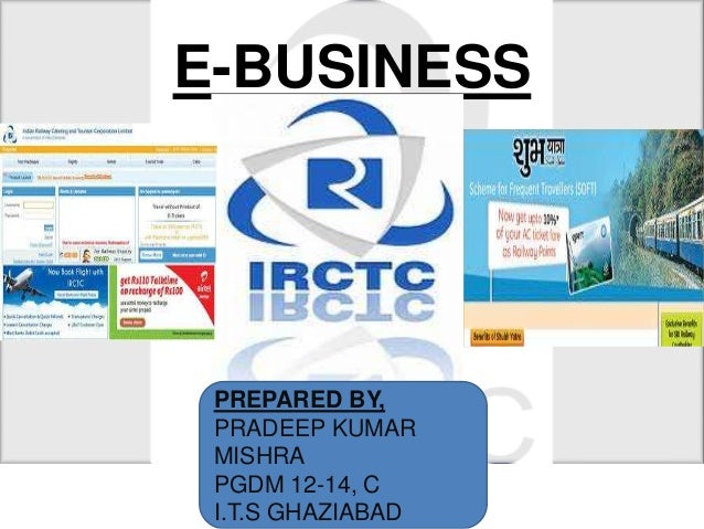 E-BUSINESS  PREPARED BY, PRADEEP KUMAR MISHRA PGDM 12-14, C I.T.S GHAZIABAD