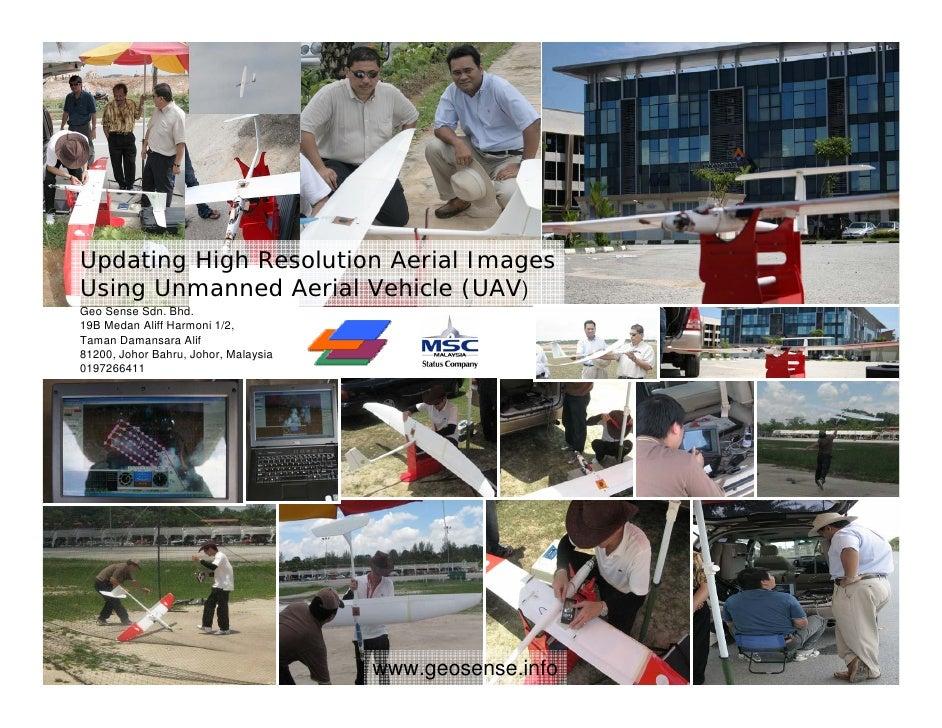 Updating High Resolution Aerial Images Using Unmanned Aerial Vehicle (UAV) Geo Sense Sdn. Bhd. 19B Medan Aliff Harmoni 1/2...