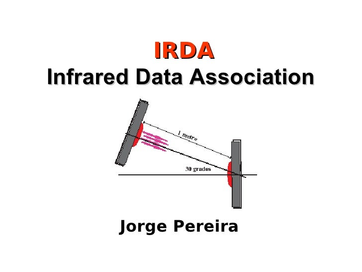 IRDA Infrared Data Association           Jorge Pereira