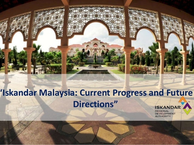 """Iskandar Malaysia: Current Progress and Future Directions"""