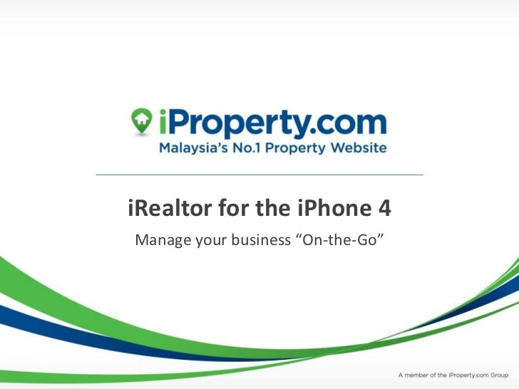 "iRealtor for the iPhone 4Manage your business ""On-the-Go"""