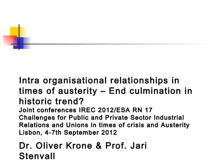 Intra organisational relationships intimes of austerity – End culmination inhistoric trend?Joint conferences IREC 2012/ESA...